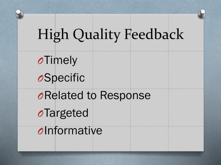 High Quality Feedback