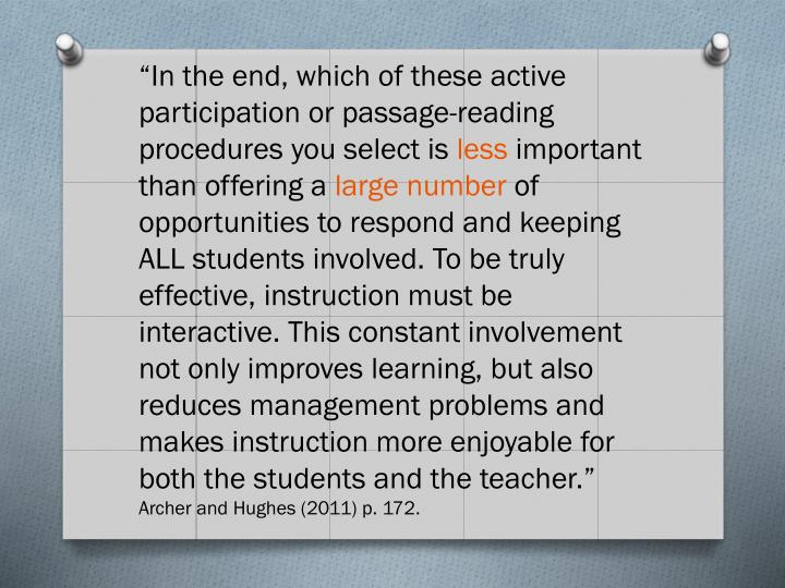 """In the end, which of these active participation or passage-reading procedures you select is"