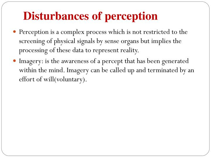 Disturbances of perception