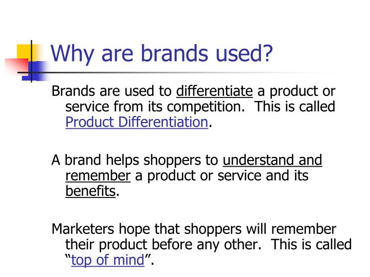 Why are brands used?