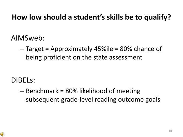 How low should a student's skills be to qualify?