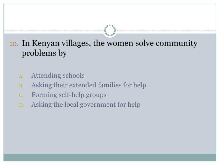 In Kenyan villages, the women solve community problems by