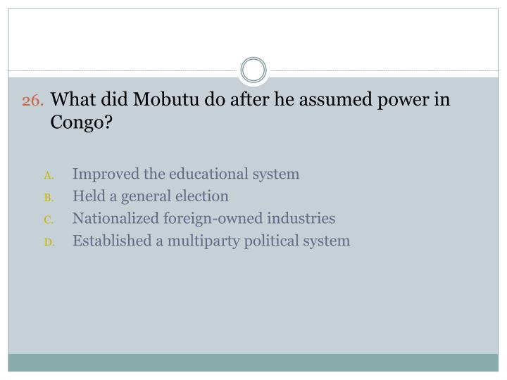 What did Mobutu do after he assumed power in Congo?