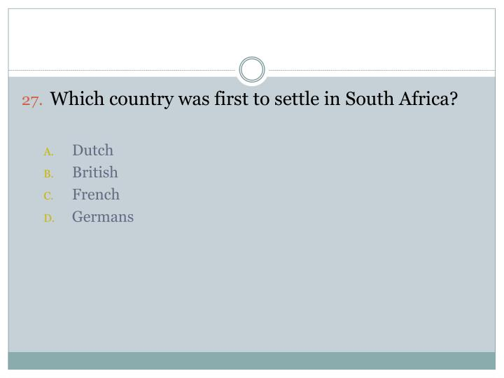 Which country was first to settle in South Africa?