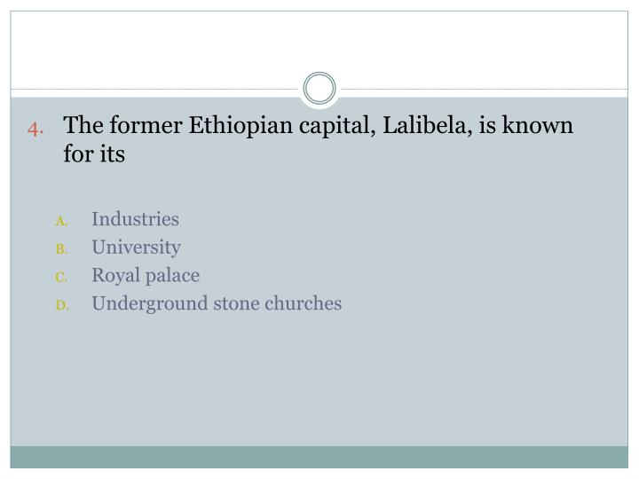 The former Ethiopian capital, Lalibela, is known for its