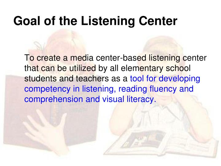 Goal of the Listening Center