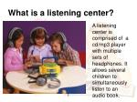 what is a listening center