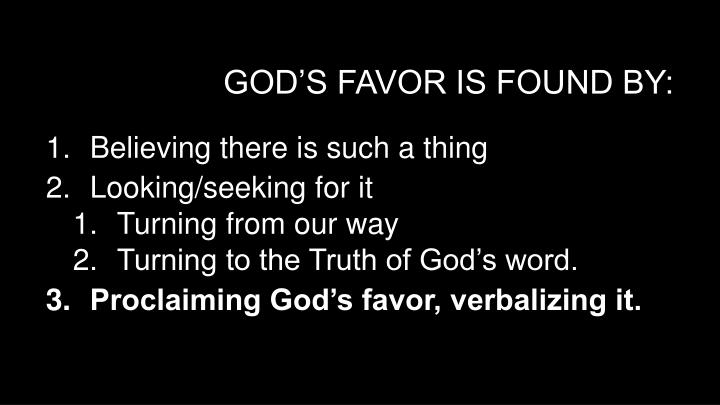 God's favor is found by: