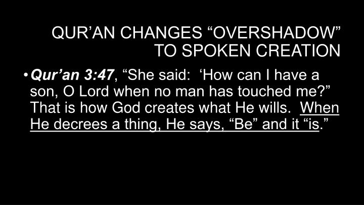 "Qur'an changes ""overshadow"" to spoken creation"