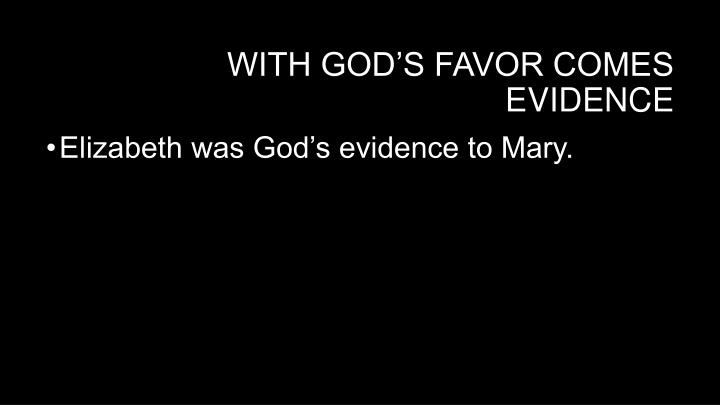 With God's favor comes evidence