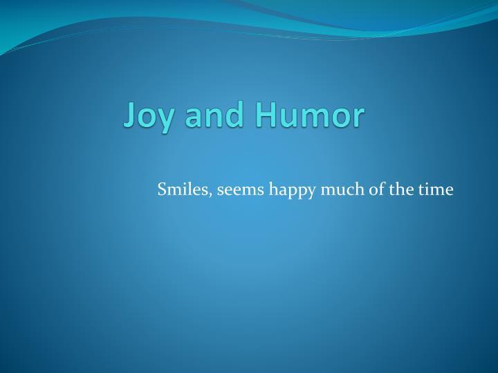 Joy and Humor