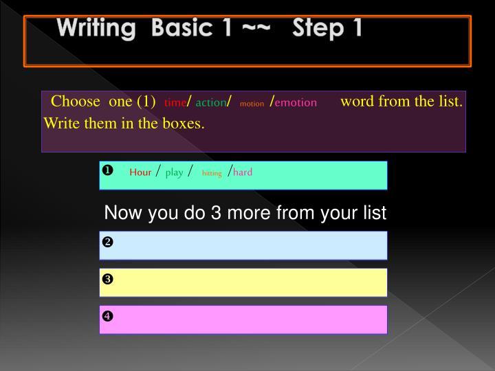 Writing  Basic 1 ~~   Step 1