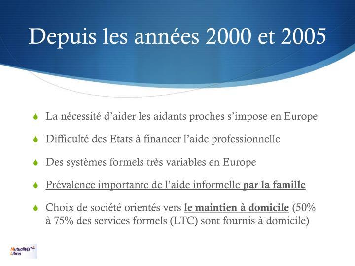 Depuis les années 2000 et 2005