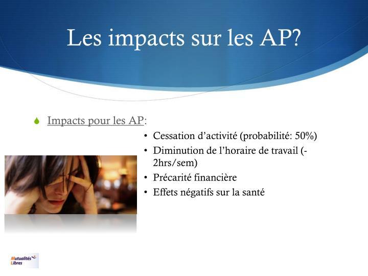 Les impacts sur les AP?