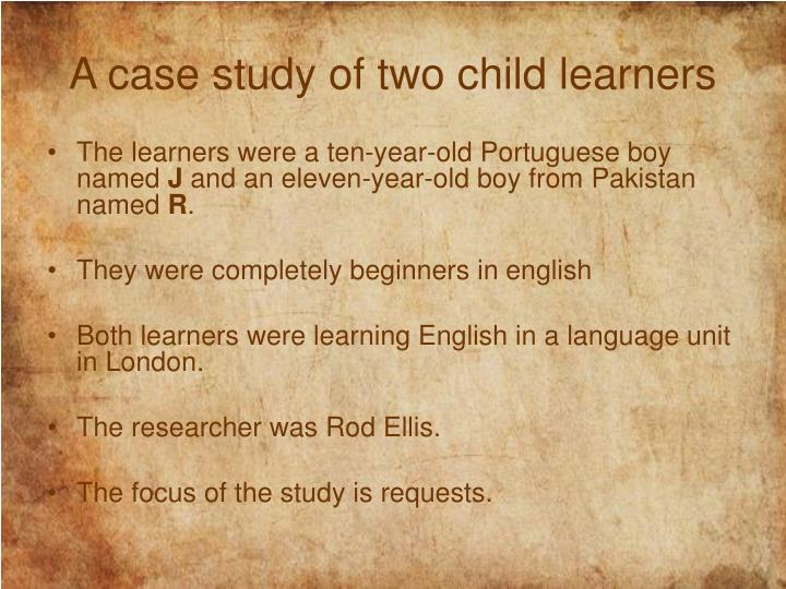 A case study of two child learners