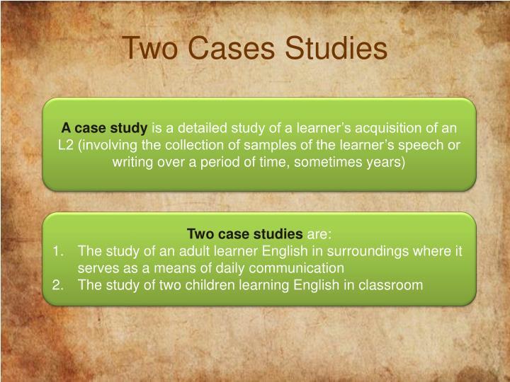 Two Cases Studies