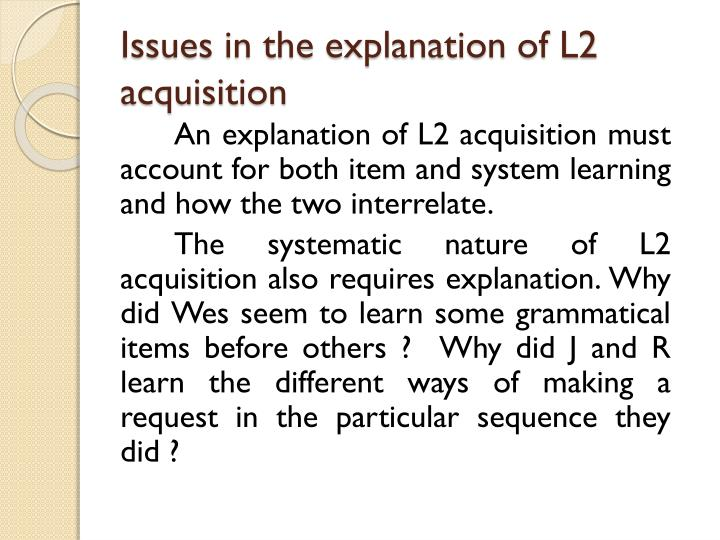 Issues in the explanation of L2 acquisition
