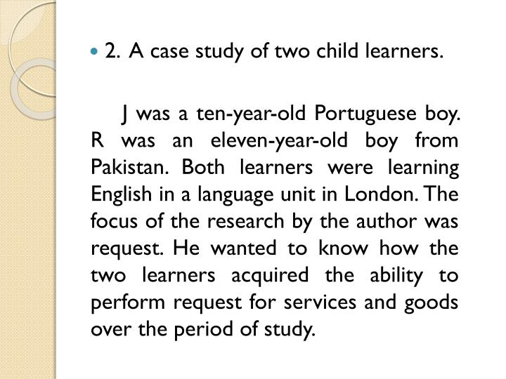 2.  A case study of two child learners.