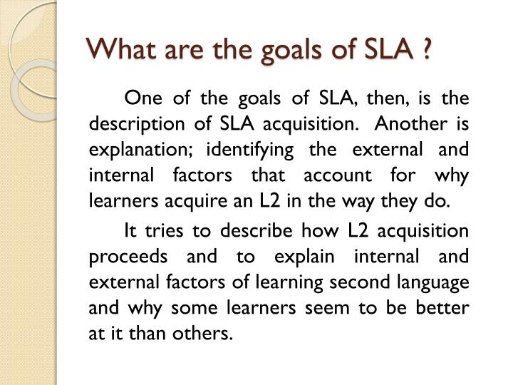 What are the goals of sla