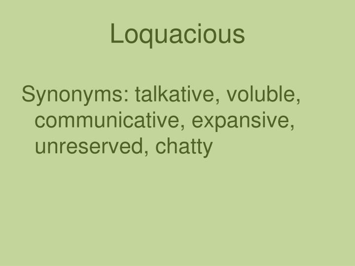 Loquacious