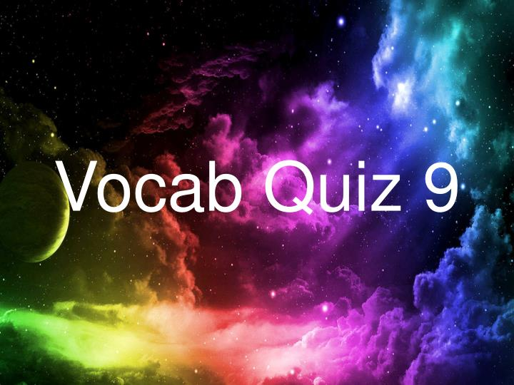Vocab quiz 9