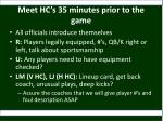 meet hc s 35 minutes prior to the game