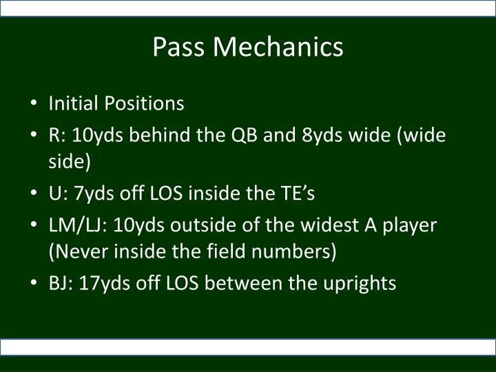 Pass Mechanics