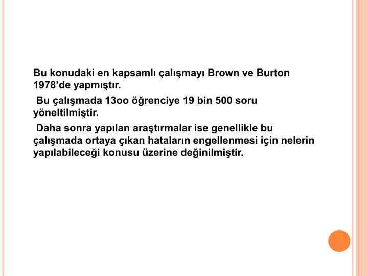 Bu konudaki en kapsamlı çalışmayı Brown ve
