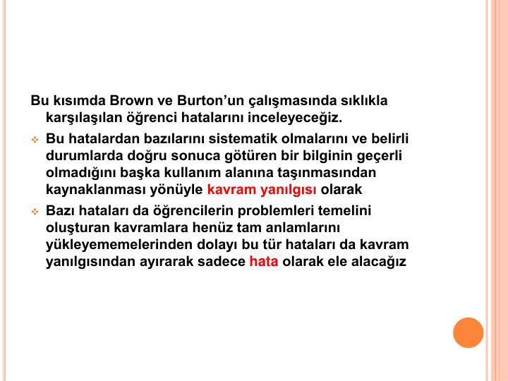 Bu kısımda Brown ve