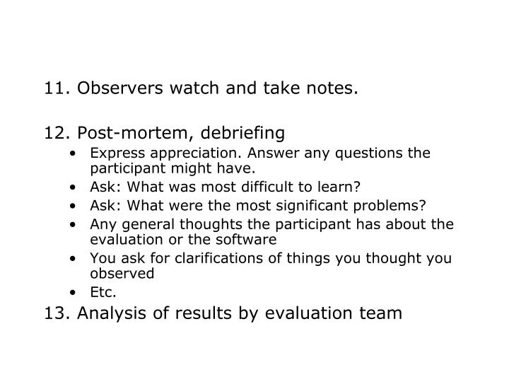 Observers watch and take notes.