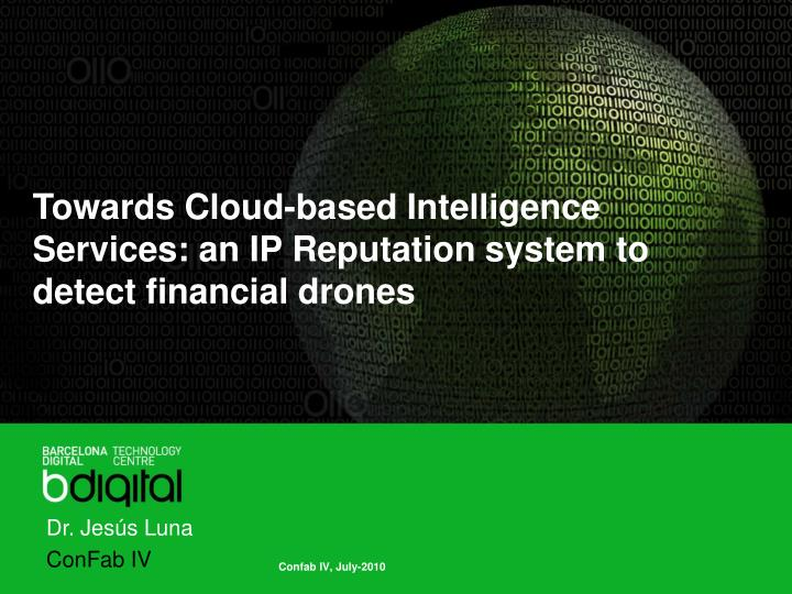 Towards cloud based intelligence services an ip reputation system to detect financial drones