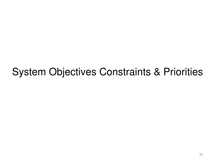 System Objectives Constraints & Priorities