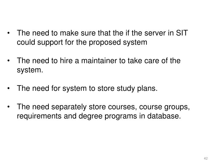The need to make sure that the if the server in SIT could support for the proposed system