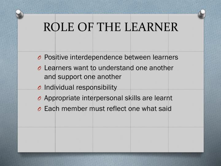 ROLE OF THE LEARNER