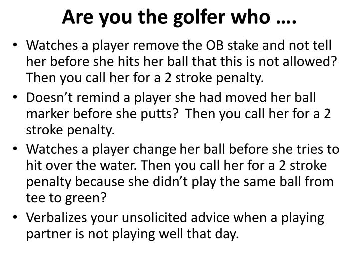Are you the golfer who ….