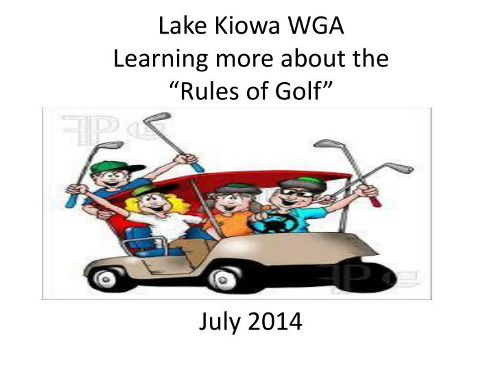 Lake kiowa wga learning more about the rules of golf july 2014