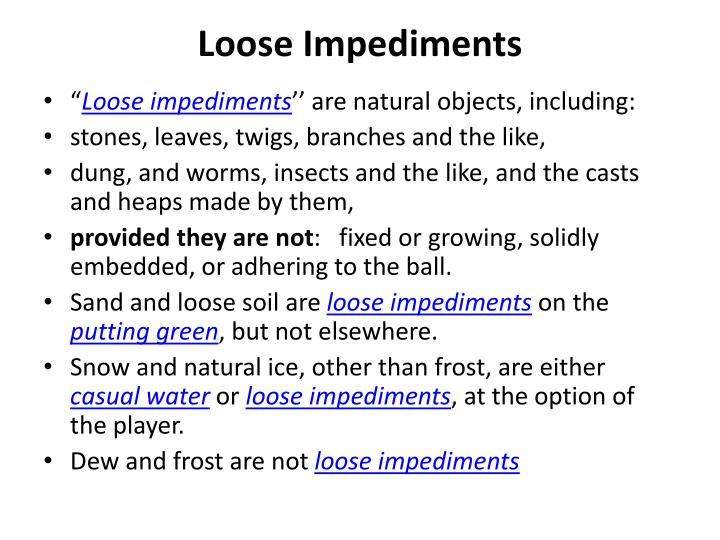 Loose Impediments