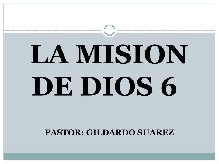 LA MISION    DE DIOS 6