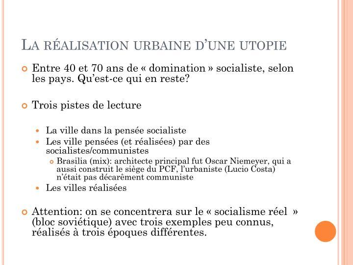 La réalisation urbaine d'une utopie