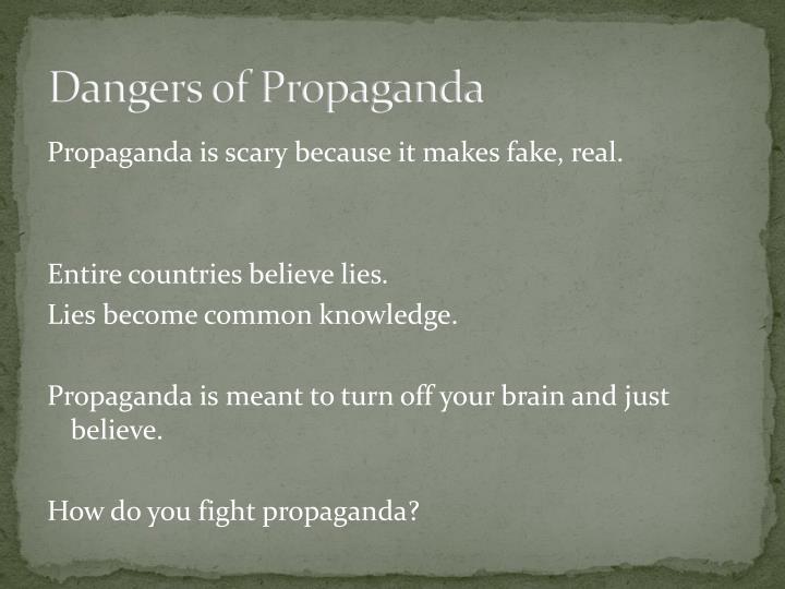 Dangers of Propaganda