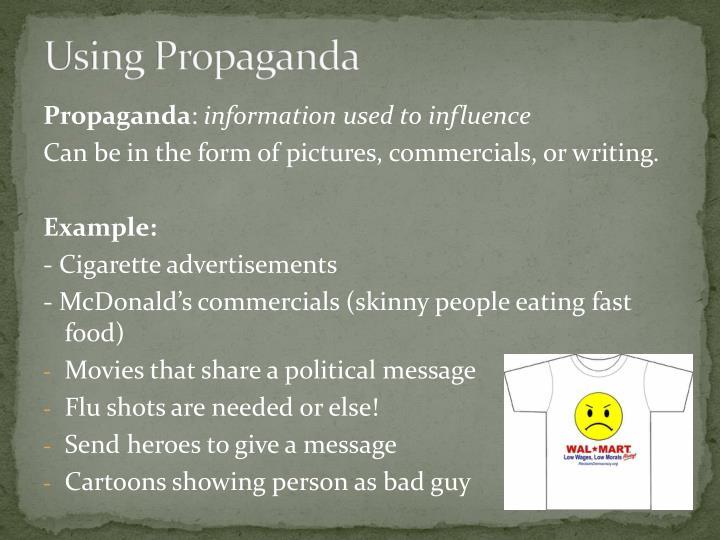Using Propaganda