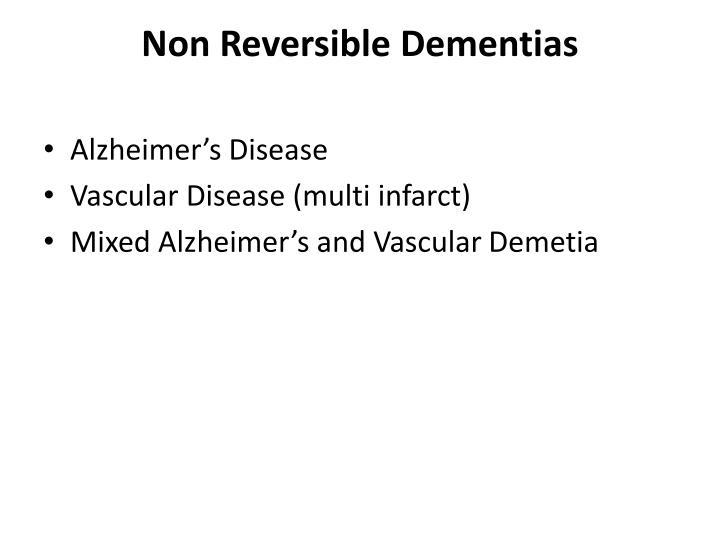 Non Reversible Dementias