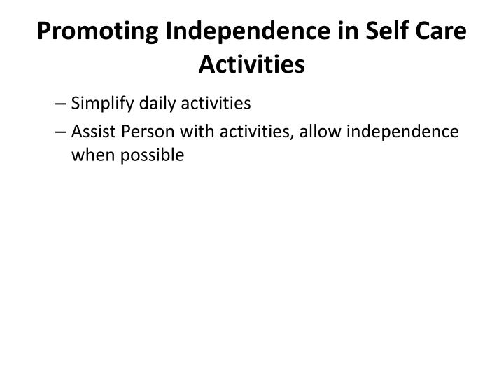 Promoting Independence in Self Care Activities