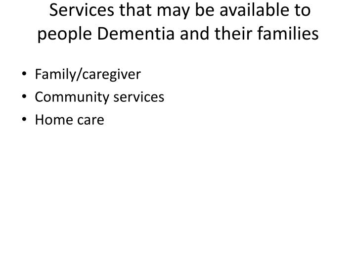 Services that may be available to people