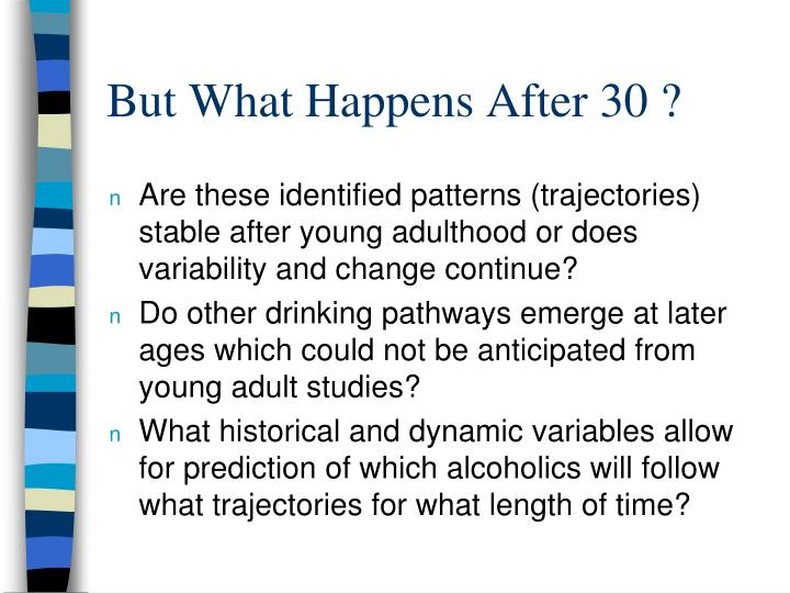 But What Happens After 30 ?
