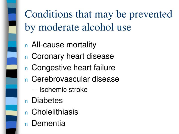 Conditions that may be prevented by moderate alcohol use