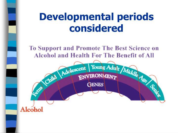 Developmental periods considered