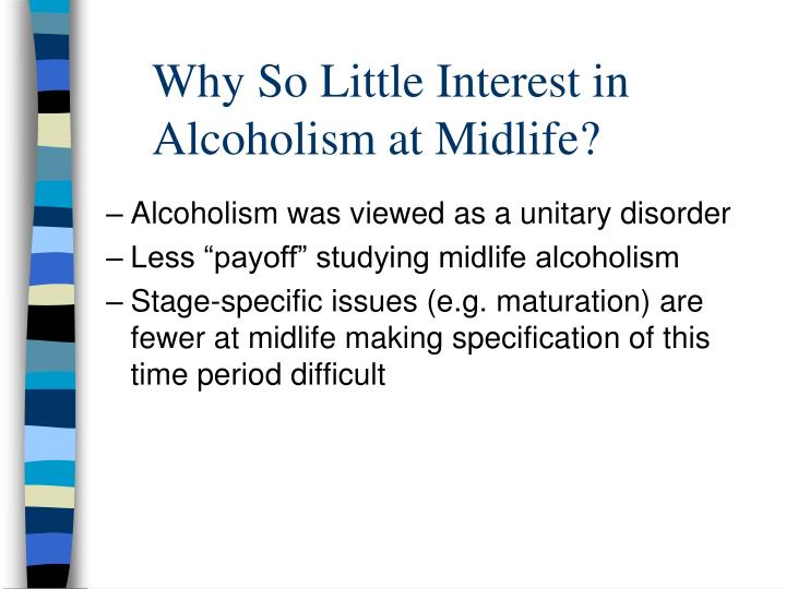 Why So Little Interest in Alcoholism at Midlife?