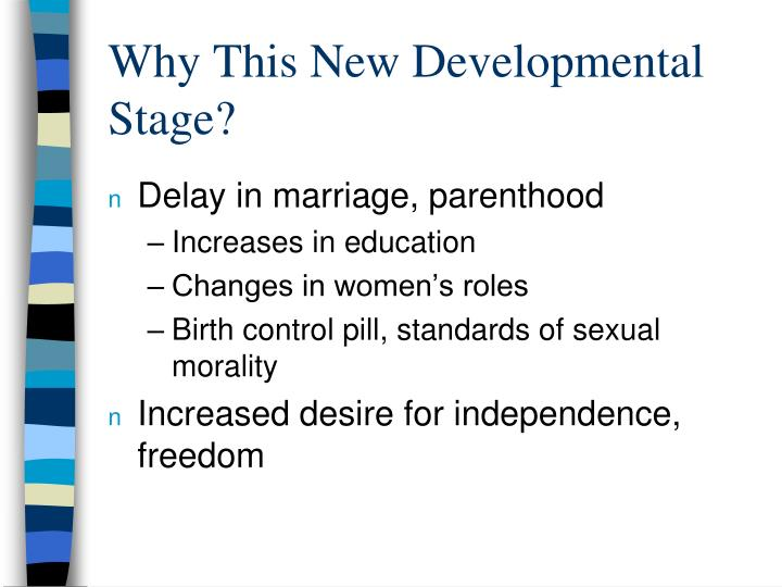Why This New Developmental Stage?