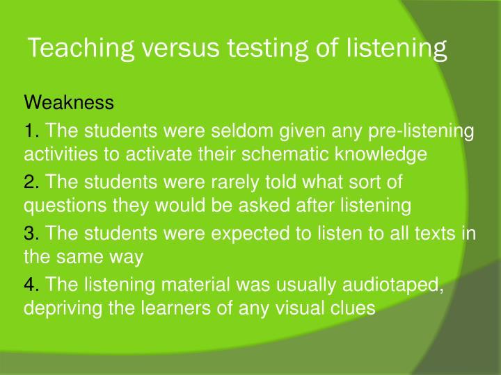 Teaching versus testing of listening